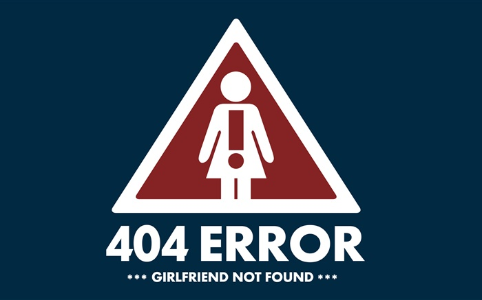 Creative pictures, 404 Error, Girlfriend not found Wallpapers Pictures Photos Images